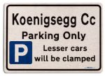 Koenigsegg Cc Car Owners Gift| New Parking only Sign | Metal face Brushed Aluminium Koenigsegg Cc Model